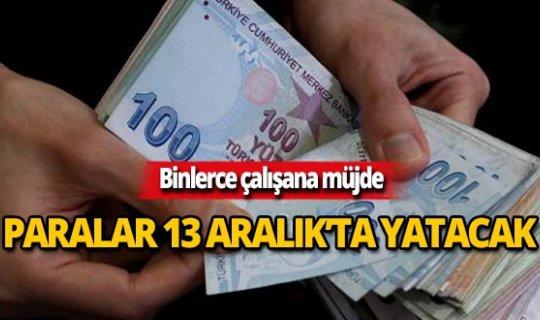 Erdoğan imzaladı, paralar 13 Aralık'ta yatacak