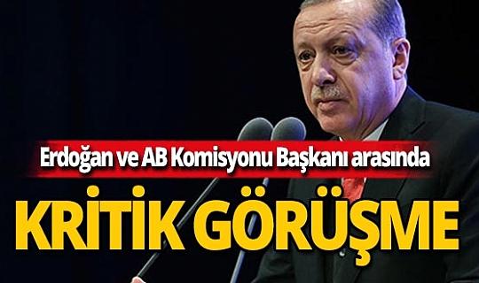 Erdoğan ve von der Leyen arasında kritik görüşme