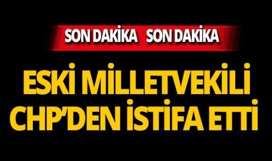 Eski milletvekili CHP'den istifa etti