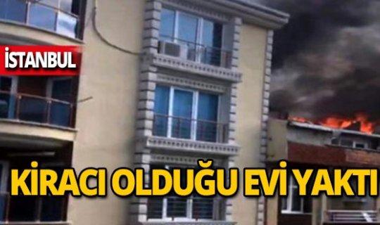 Ev sahibine kızdı, evi cayır cayır yaktı