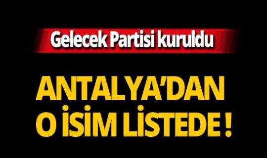 Gelecek Partisi kuruldu, Antalya'dan o isim kurucular listesinde yer aldı