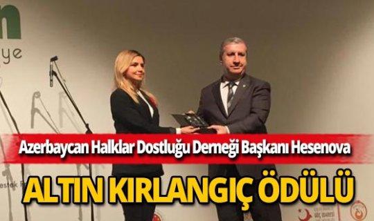 Azerbaycan Halklar Dostluğu Derneği Başkanı Hesenova'ya gururlandıran ödül