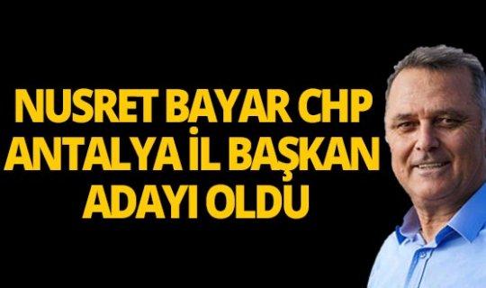 Nusret Bayar CHP Antalya İl Başkan adayı oldu