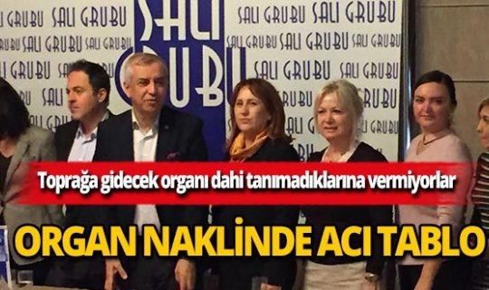 Organ naklinde acı tablo