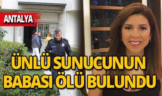 Sunucu ve gazeteci Müge Dağıstanlı'nın babası ölü bulundu
