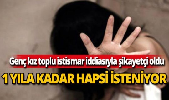 Toplu cinsel istismara uğradığını söyleyen genç kadın, suçlu bulundu!