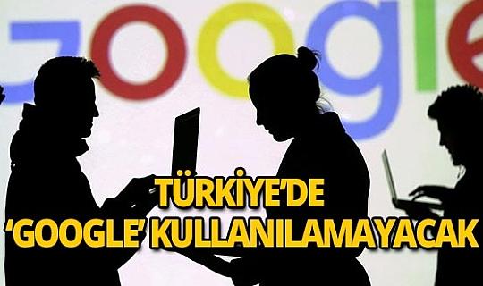 Türkiye'de artık 'Google' kullanılmayacak!