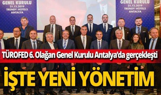 TÜROFED'de yeni yönetim belli oldu