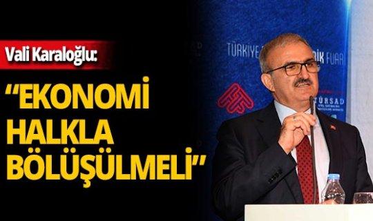 """Vali Karaloğlu: """"Turizm sektörü oluşturduğu ekonomiyi şehirle paylaşmalı"""""""