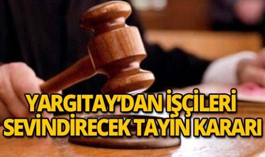 Yargıtay'dan işçileri sevindirecek karar
