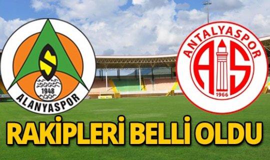 Alanyaspor ve Antalyaspor'un rakipleri belli oldu