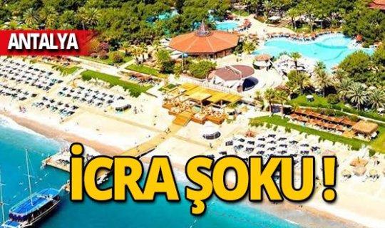 Antalya'da ünlü otele icra şoku