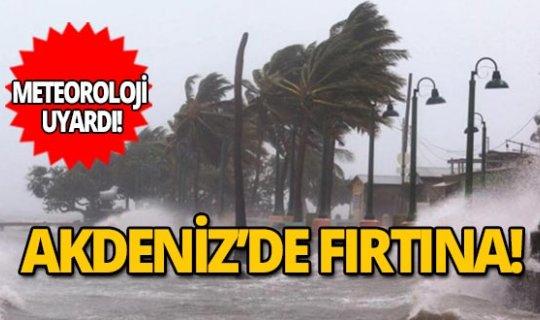 Antalya dikkat! Kuvvetli fırtına geliyor