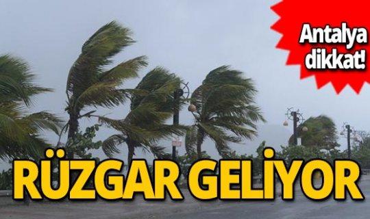 Antalya dikkat! Rüzgar geliyor