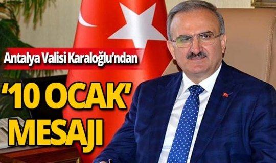 Antalya Valisi Karaloğlu'ndan ' Çalışan Gazeteciler Günü' mesajı