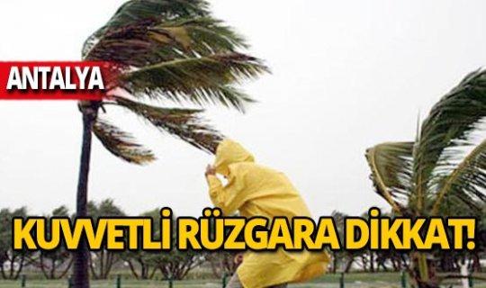 Antalyalılar dikkat kuvvetli rüzgar geliyor