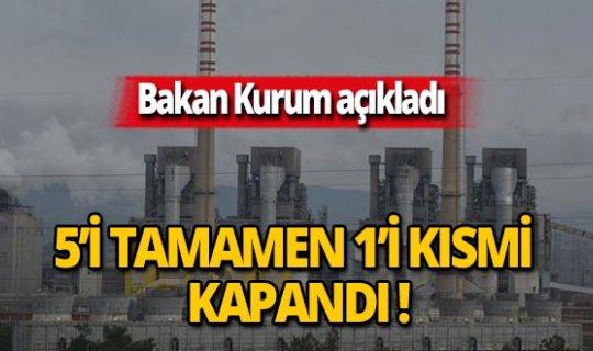 Bakan Kurum 5 tanesinin kapatıldığını açıkladı