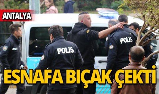 Esnafa bıçak çekti, polis gözaltına aldı