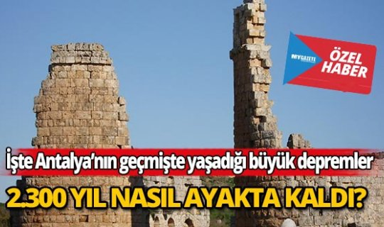 İşte Antalya'nın geçmişte yaşadığı büyük depremler