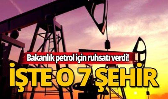 İşte petrol aranacak 7 ilimiz!