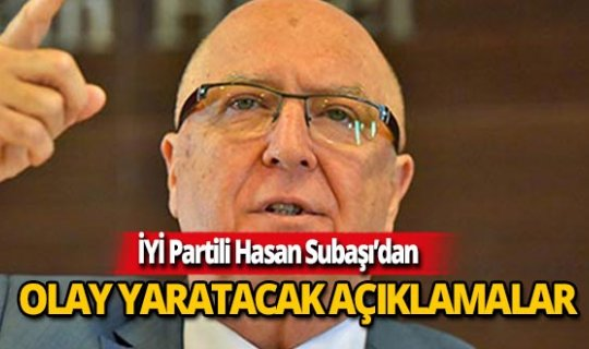 İyi Parti Milletvekili Hasan Subaşı'dan manifesto gibi açıklamalar