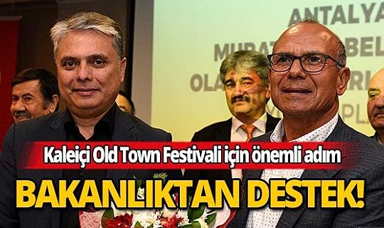 Kaleiçi Old Town Festivali'ne bakanlıktan destek!