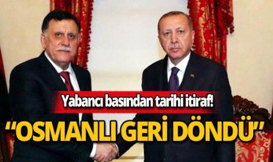 """Yabancı basından tarihi itiraf: """"Osmanlı geri döndü"""""""