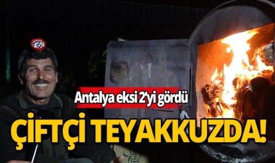 Antalya'da eksi 2'yi gören üretici nöbette!