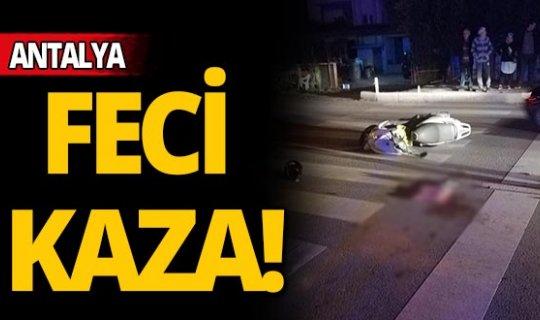 Antalya'da feci kaza!