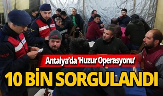 Antalya'da 'Huzur Operasyonu'