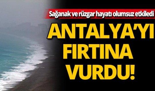 Antalya'yı fırtına teslim aldı