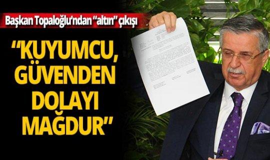 """Başkan Topaloğlu'dan """"altın"""" çıkışı"""