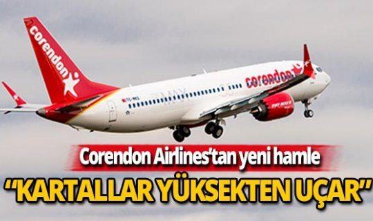 Corendon Airlines'ten yeni hamle
