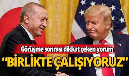 """Donald Trump: """"Erdoğan ile birlikte çalışıyoruz"""""""
