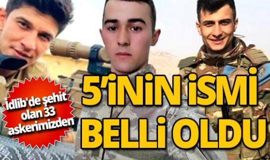 İdlib'de şehit olan 33 askerimizden 5'inin kimliği belli oldu