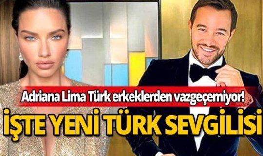 İşte Adriana Lima'nın yeni Türk sevgilisi!