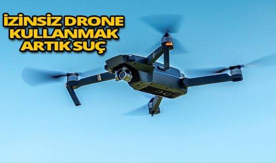 İzinsiz drone kullanımına rekor ceza