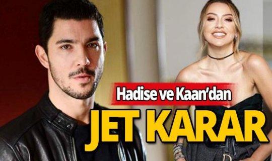 Kaan Yıldırım ve Hadise'den jet karar!