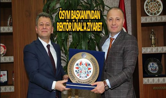 ÖSYM Başkanı'dan Rektör Ünal'a ziyaret