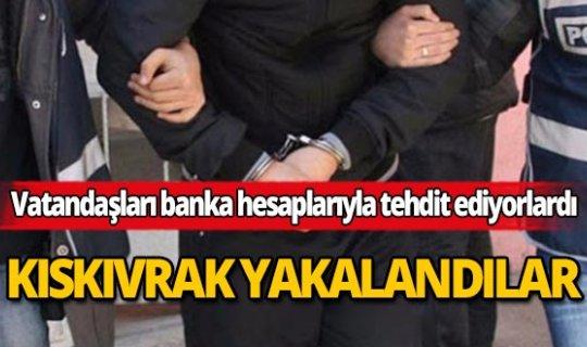 Vatandaşları banka hesaplarıyla tehdit ve darp eden şüpheliler yakalandı