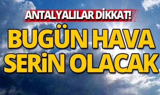 15 Mart'ta Antalya'da hava nasıl olacak?