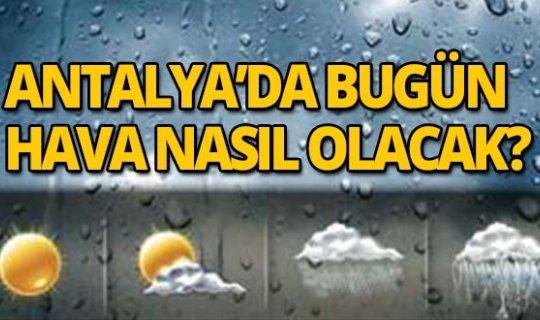 26 Mart 2020 Perşembe günü Antalya'da hava nasıl olacak?