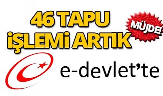 46 tapu işlemi artık e-Devlet'te