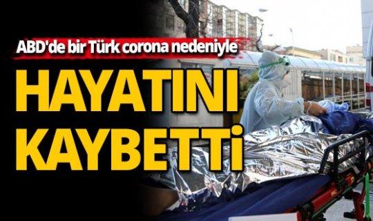 ABD'de bir Türk, korona virüs nedeniyle hayatını kaybetti