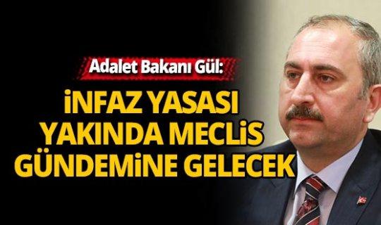 Adalet Bakanı Gül'den infaz yasası açıklaması