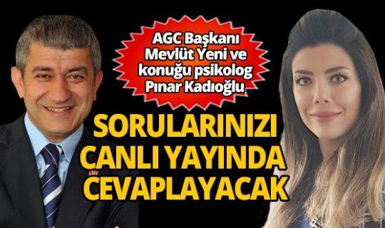 AGC Başkanı Yeni ve psikolog Kadıoğlu instagram canlı yayında...