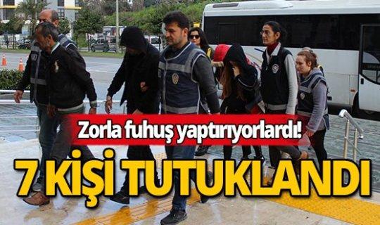 Alanya'da fuhuş çetesi operasyonunda 7 tutuklama