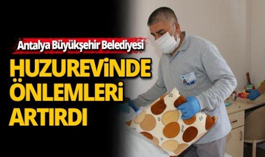 Antalya Büyükşehir Belediyesi huzurevinde önlemleri artırdı