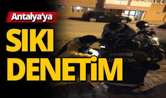 Antalya'da 4 bin 284 şahıs sorgulandı