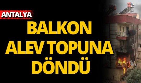 Antalya'da balkon yandı, mahalleli panik yaptı
